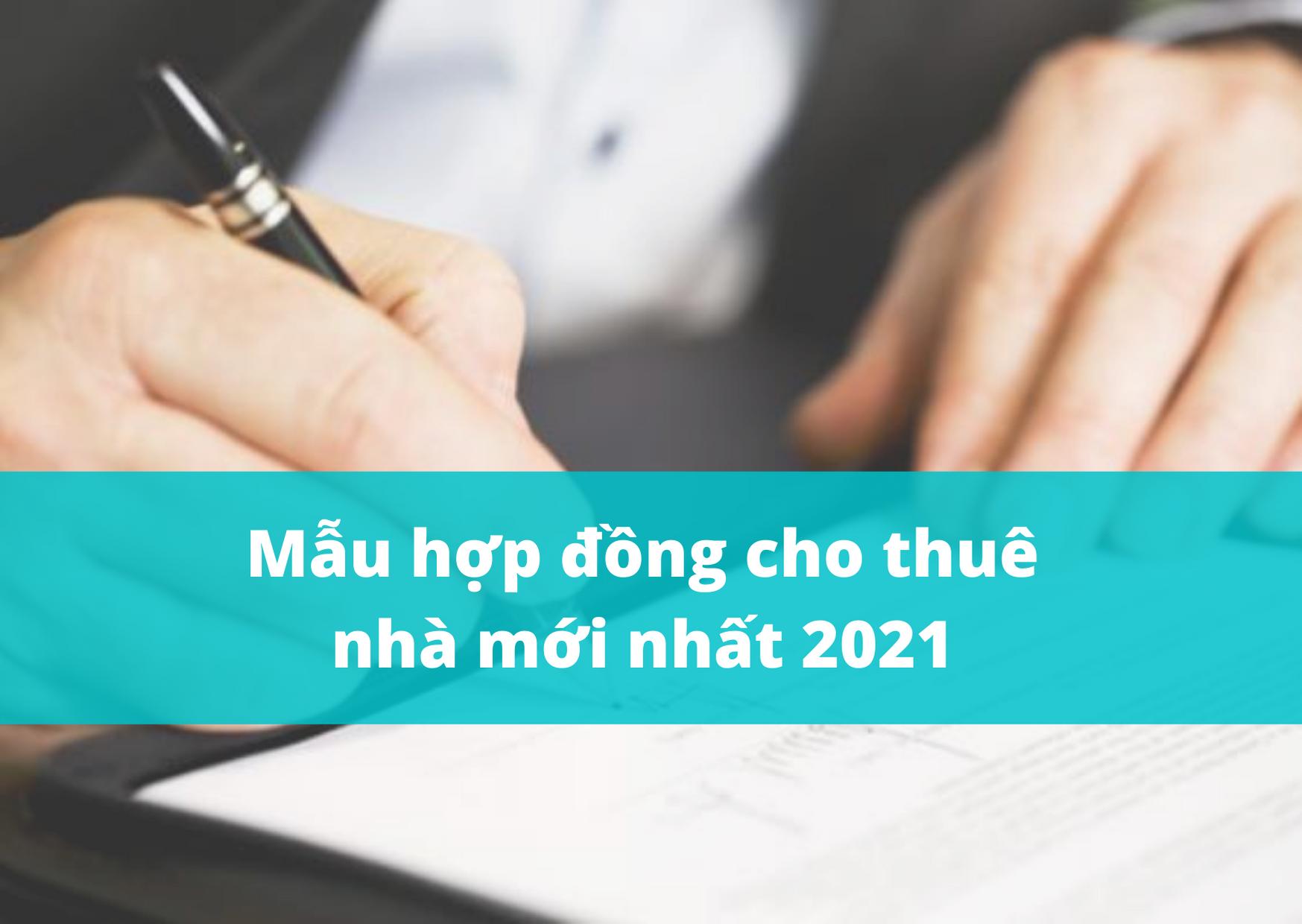 Mẫu hợp đồng cho thuê nhà mới nhất 2021